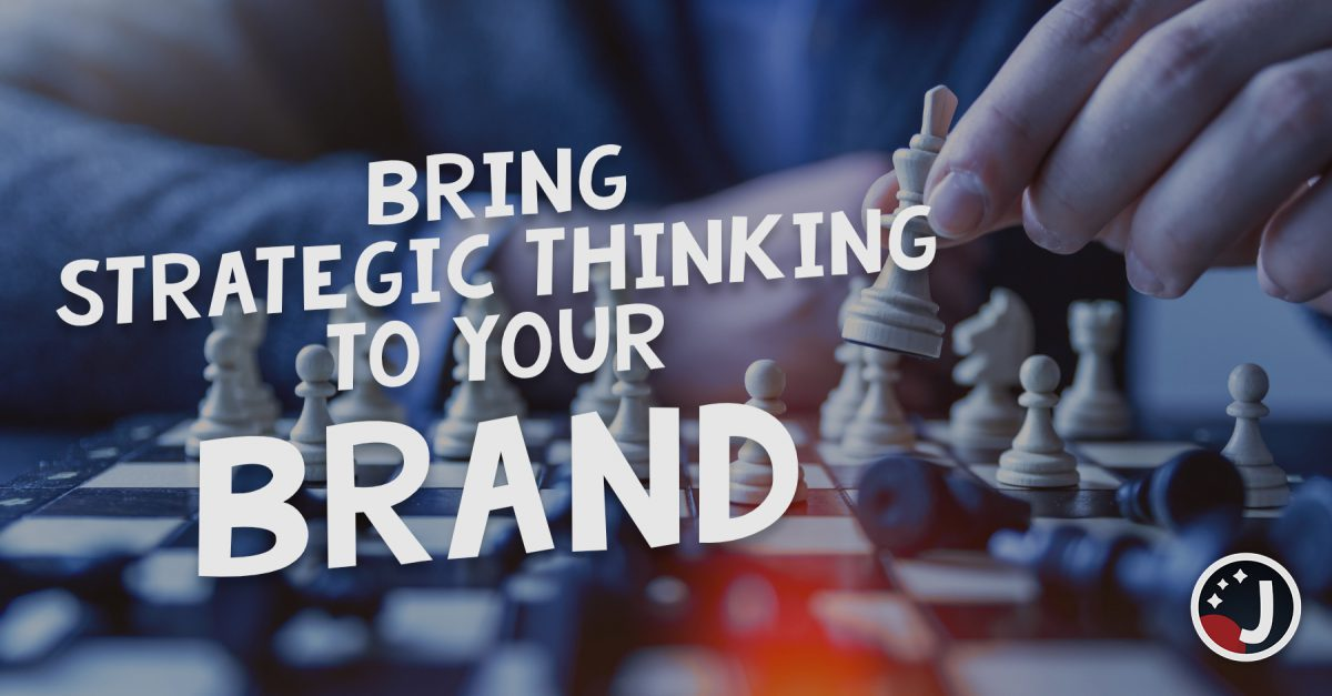 Bring strategic thinking to your brand