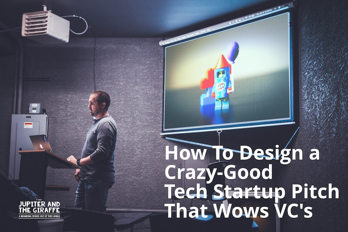 How To Design a Crazy-Good Tech Startup Pitch That Wows VC's